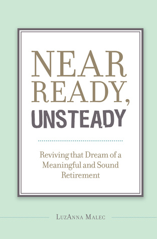 Near Ready, Unsteady  by  LuzAnna Malec