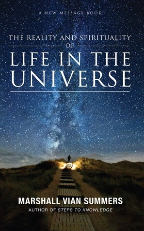 The Reality and Spirituality of Life in the Universe  by  The New Message from God