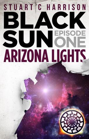 Black Sun Episode One Arizona Lights  by  Stuart   Harrison