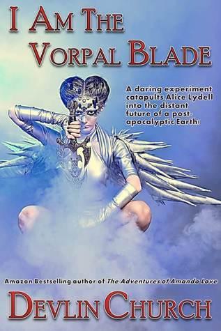 I Am the Vorpal Blade  by  Devlin Church