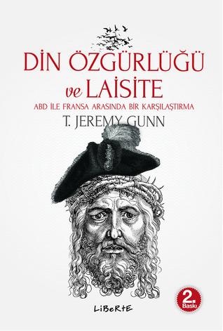 Din Özgürlüğü ve Laisite: ABD ile Fransa Arasında Bir Karşılaştırma  by  T. Jeremy Gunn