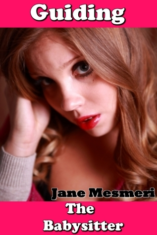 Guiding the Babysitter Jane Mesmeri