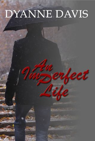 An Imperfect Life  by  Dyanne Davis