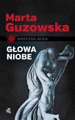 Głowa Niobe (Mroczna Seria, #2)  by  Marta Guzowska