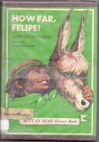 How Far, Felipe?  by  Genevieve Gray