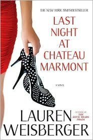 Last Night at Chateau Marmont 1st (first) edition Text Only  by  Lauren Weisberger