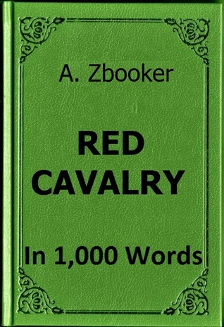 Babel - Red Cavalry (Konarmiya) in 1,000 Words Alex Zbooker
