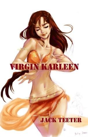 Virgin Karleen  by  Jack Teeter