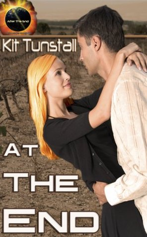 At The End (After The End Book 0) Kit Tunstall