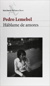 Háblame de amores  by  Pedro Lemebel