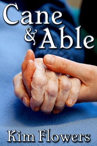 Cane and Able  by  Kim Flowers