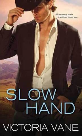 Slow Hand (Hot Cowboy Nights, #1)  by  Victoria Vane