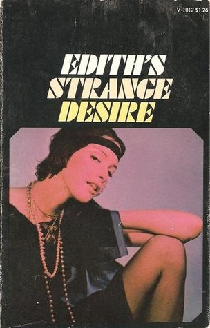 Ediths Strange Desire  by  Anonymous