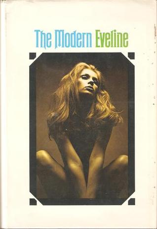 The Modern Eveline or The Adventures of a Young Lady of Quality Who Was Never Found Out  by  Anonymous