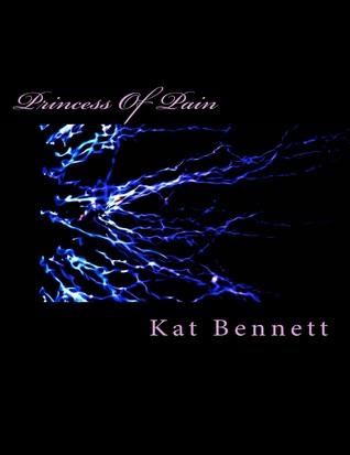 Princess of Pain Kat Bennett