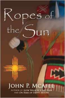 Ropes of the Sun  by  John P.  McAfee