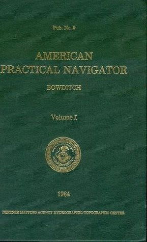 American Practical Navigator : Epitome of Navigation, Volume 1, hc, 1984  by  Nathaniel Bowditch