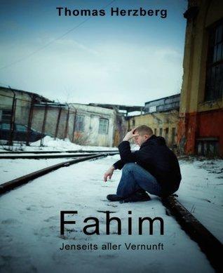 Fahim: Jenseits aller Vernunft  by  Thomas Herzberg