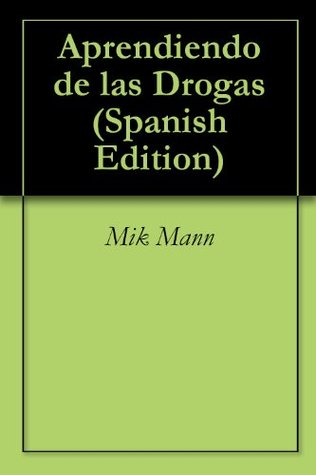 Aprendiendo de las Drogas  by  Mik Mann