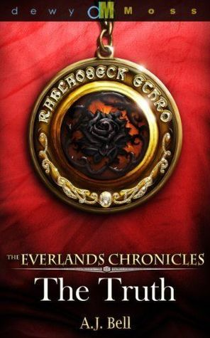 The Truth (Everlands Chronicles, #1)  by  A.J.  Bell