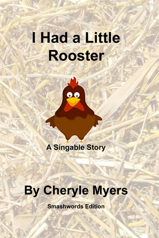 I Had a Little Rooster  by  Cheryle Myers