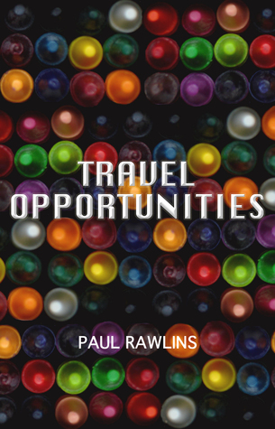 Travel Opportunities  by  Paul Rawlins