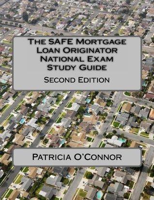 The SAFE Mortgage Loan Originator National Exam Study Guide: Second Edition Patricia OConnor