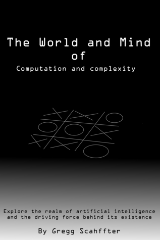 The World and Mind of Computation and Complexity  by  Gregg Schaffter