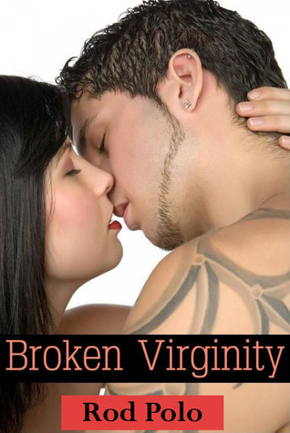 Broken Virginity  by  Rajan Patel