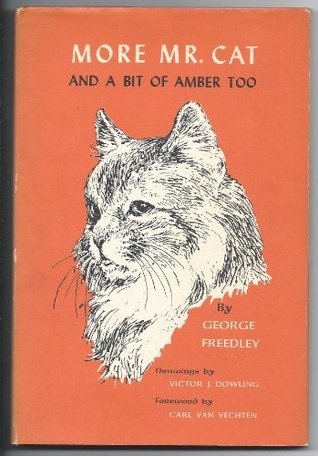 More Mr. Cat and a bit of Amber too  by  George Freedley