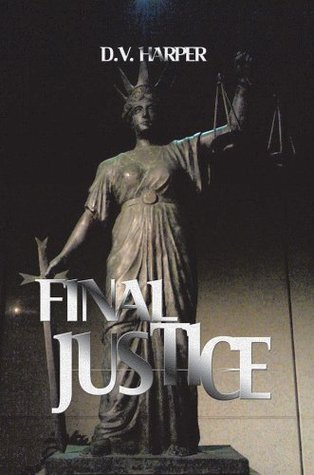 FINAL JUSTICE  by  D. V. Harper