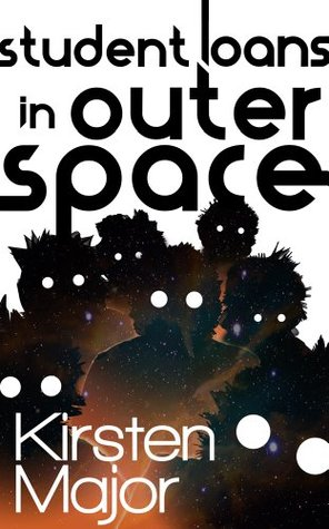 Student Loans in Outer Space Kirsten Major