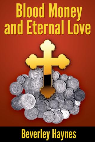 Blood Money and Eternal Love Beverley Haynes