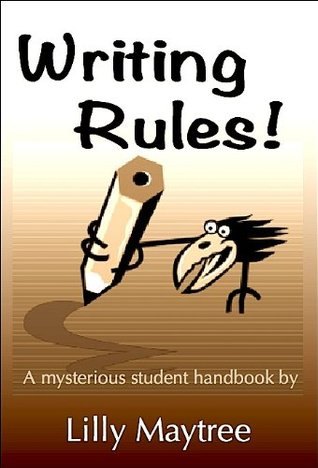 Writing Rules!  by  Lilly Maytree