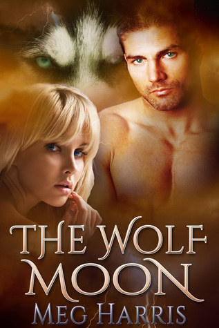 The Wolf Moon (an erotic paranormal romance) (The Wolf Ring)  by  Meg Harris