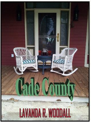 Cade County  by  Lavanda Woodall
