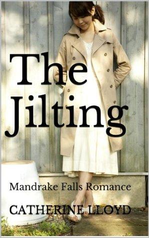 The Jilting (Mandrake Falls, #1) Catherine  Lloyd