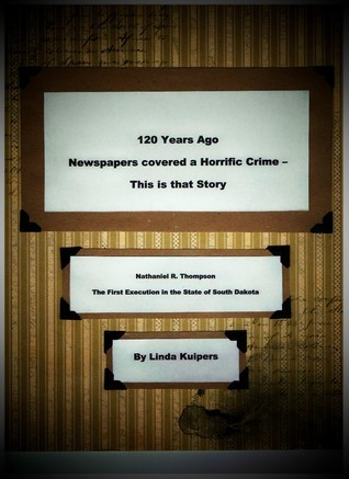 Nathaniel R. Thompson-The First Execution in the State of South Dakota Linda Kuipers