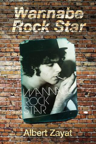 Wannabe Rock Star  by  Albert Zayat