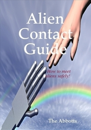 Alien Contact Guide: How to Meet Aliens Safely! The Abbotts