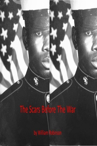 The Scars Before The War William Robinson