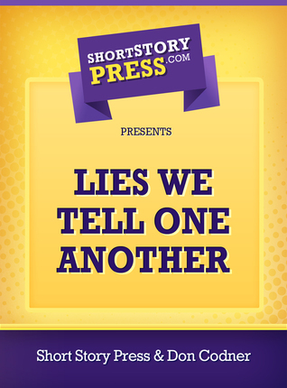Lies We Tell One Another  by  Don Codner