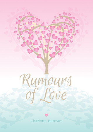 Rumours of Love  by  Charlotte Burrows