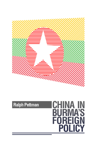 China in Burmas Foreign Policy  by  Ralph Pettman