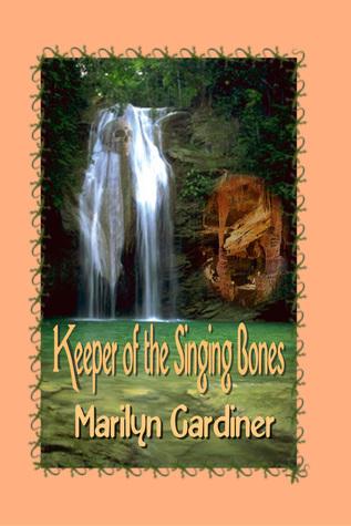 Keeper of the Singing Bones  by  Marilyn Gardiner