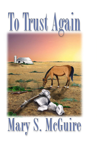 To Trust Again  by  Mary S. McGuire