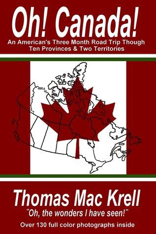 Oh! Canada!  by  Thomas Mac Krell
