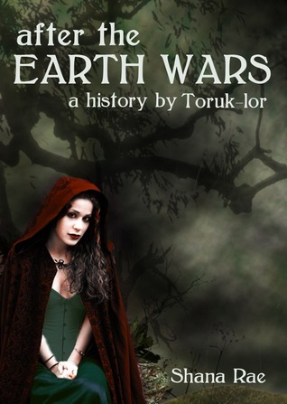 After The Earth Wars: A History By Toruk-lor  by  Shana Rae