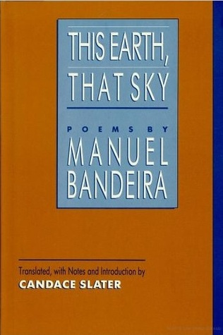 This Earth, That Sky: Poems  by  Manuel Bandeira