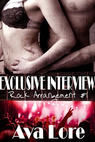 Exclusive Interview (Rock Arrangement, #1) (Rock Star Erotic Romance) Ava Lore